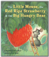 https://audreywood.com/books-written-by-audrey-wood/the-little-mouse,-the-red-ripe-strawberry,-and-the-big-hungry-bear/the-little-mouse,-the-red-ripe-strawberry,-and-the-big-hungry-bear